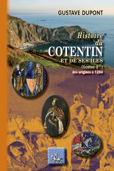 Histoire du Cotentin et de ses îles (Tome Ier : 483-1205)
