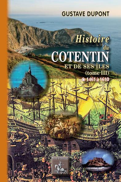 Histoire du Cotentin et de ses îles (Tome 3 : de 1461 à 1610)