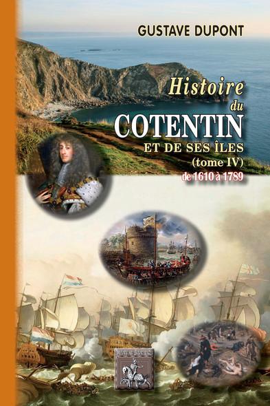 Histoire du Cotentin et de ses îles (Tome 4 : de 1610 à 1789)