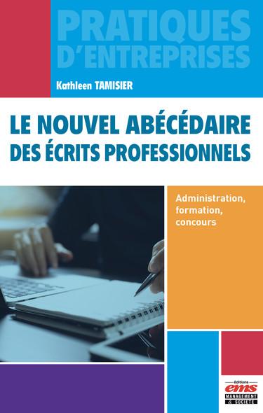 Le nouvel abécédaire des écrits professionnels : Administration, formation, concours