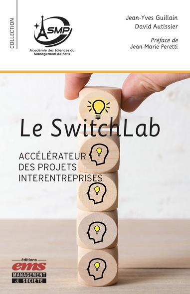 Le SwitchLab : Accélérateur des projets interentreprises