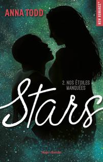 Stars - tome 2 Nos étoiles manquées | Anna, Todd