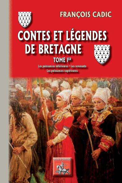 Contes et Légendes de Bretagne (Tome Ier) : Les Puissances inférieures • Les Revenants • Les Puissances supérieures