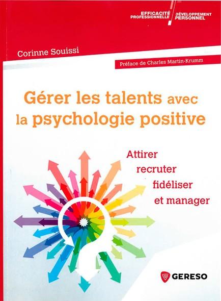 Gérer les talents avec la psychologie positive : Attirer, recruter, fidéliser et manager
