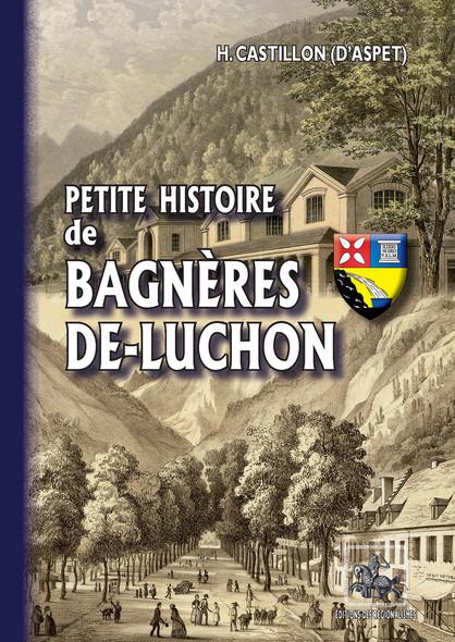 Petite Histoire de Bagnères-de-Luchon