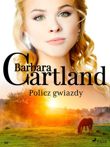 Policz gwiazdy - Ponadczasowe historie miłosne Barbary Cartland