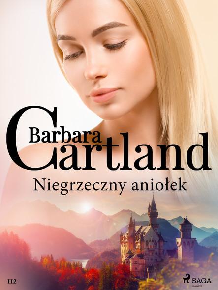 Niegrzeczny aniołek - Ponadczasowe historie miłosne Barbary Cartland
