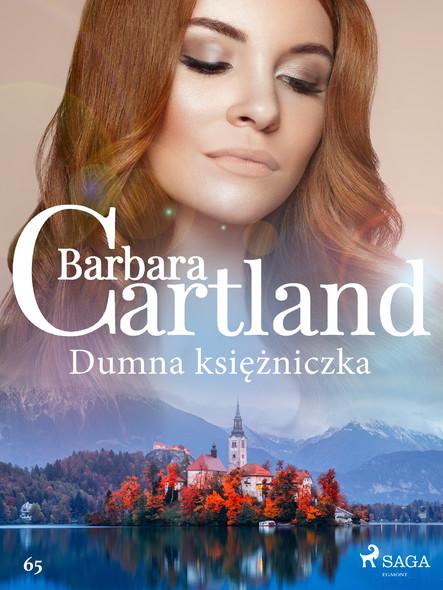Dumna księżniczka - Ponadczasowe historie miłosne Barbary Cartland