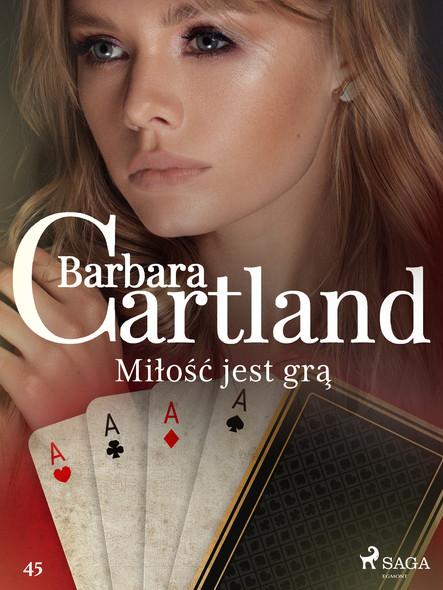 Miłość jest grą - Ponadczasowe historie miłosne Barbary Cartland