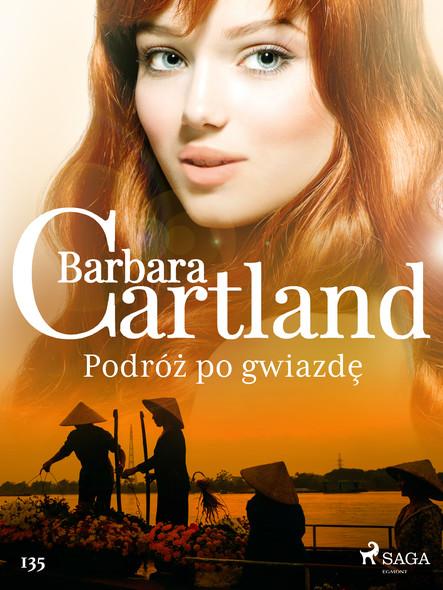 Podróż po gwiazdę - Ponadczasowe historie miłosne Barbary Cartland
