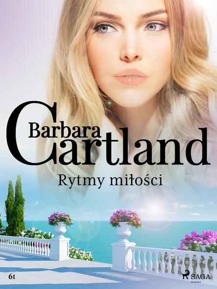 Rytmy miłości - Ponadczasowe historie miłosne Barbary Cartland