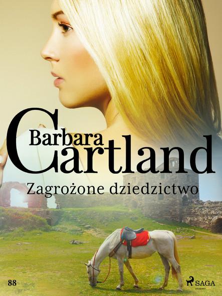 Zagrożone dziedzictwo - Ponadczasowe historie miłosne Barbary Cartland
