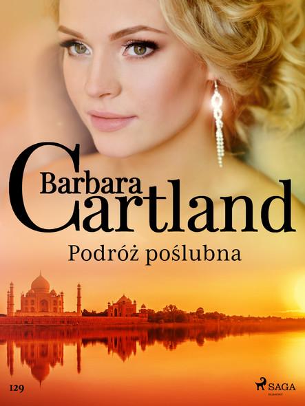 Podróż poślubna - Ponadczasowe historie miłosne Barbary Cartland
