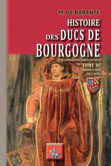 Histoire des Ducs de Bourgogne de la maison de Valois (Tome 4) : Philippe le Bon (1432-1453) | M. de Barante