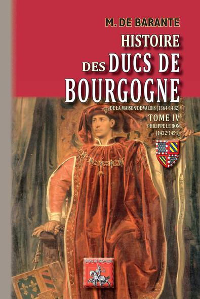 Histoire des Ducs de Bourgogne de la maison de Valois (Tome 4) : Philippe le Bon (1432-1453)