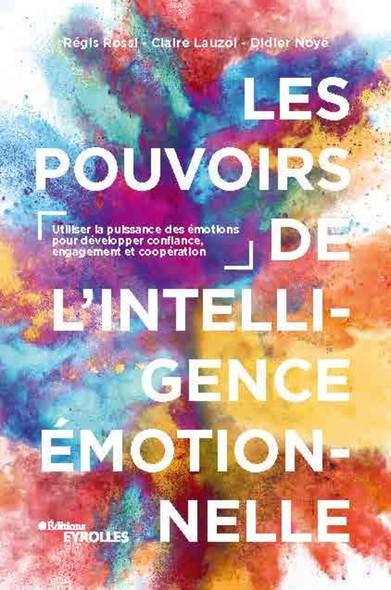 Les pouvoirs de l'intelligence émotionnelle : Le changement : connaître et utiliser les méthodes qui marchent