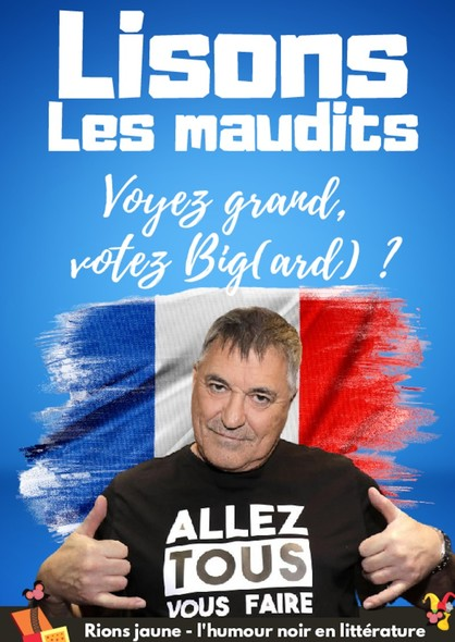 Lisons Les Maudits N°027 - Voyez grand, votez Big(ard) ?