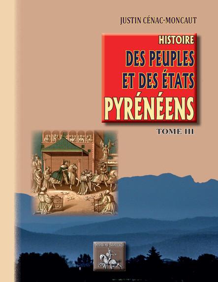 Histoire des Peuples et des Etats pyrénéens (Tome 3)