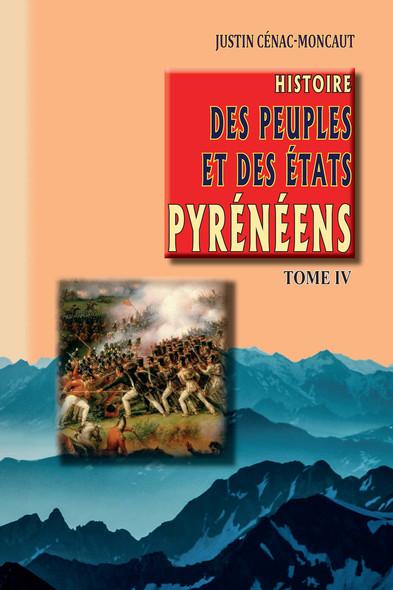 Histoire des Peuples et des Etats pyrénéens (Tome 4)