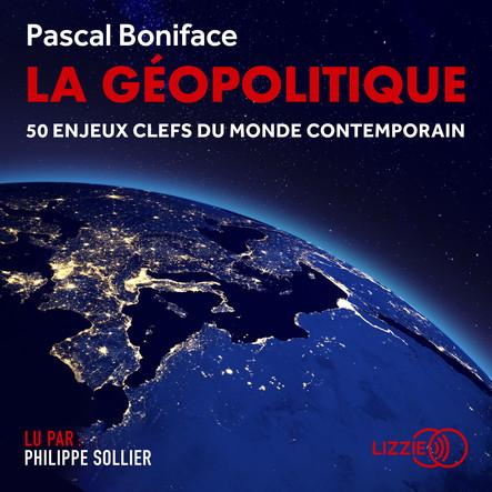 La géopolitique : 50 enjeux clefs du monde contemporain