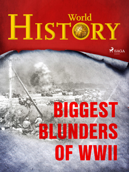 Biggest Blunders of WWII