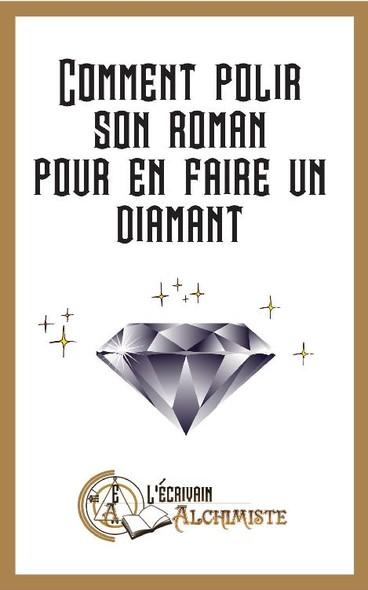 Comment polir son roman pour en faire un diamant?