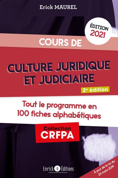 Cour de culture juridique et judicaire 2021 - Tout le programme en 100 fiches alphabétiques