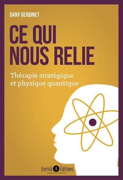 Ce qui nous relie - Thérapie stratégique et physique quantique