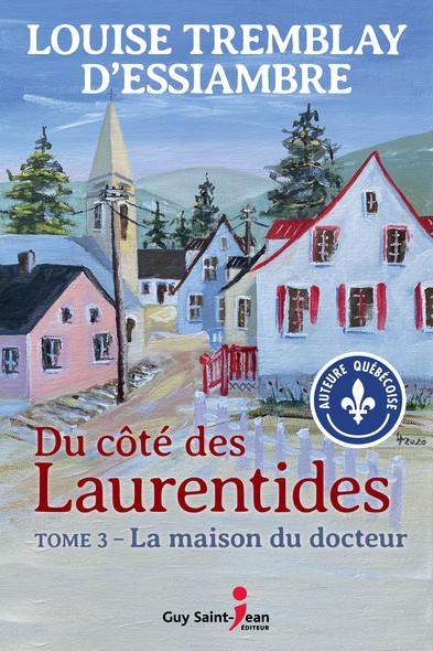 Du côté des Laurentides, tome 3 : La maison du docteur