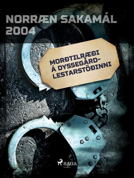 Morðtilræði á Dyssegård-lestarstöðinni