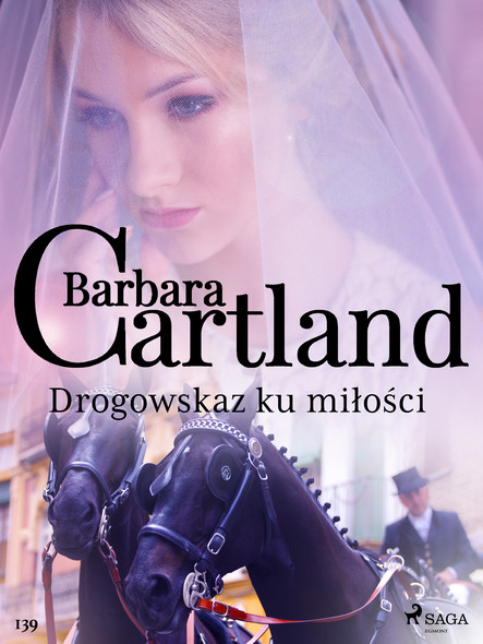 Drogowskaz ku miłości - Ponadczasowe historie miłosne Barbary Cartland