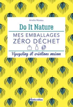 Mes emballages zéro déchet : Upcycling et créations maison | Amélie Moreau