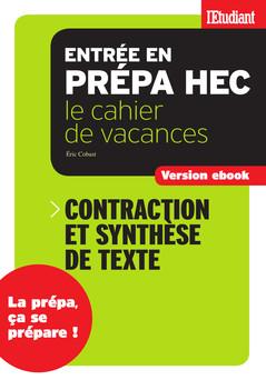 Cahier de vacances prépa HEC Contraction et synthèse de texte | Eric Cobast