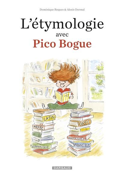 L'Etymologie avec Pico Bogue - tome 1