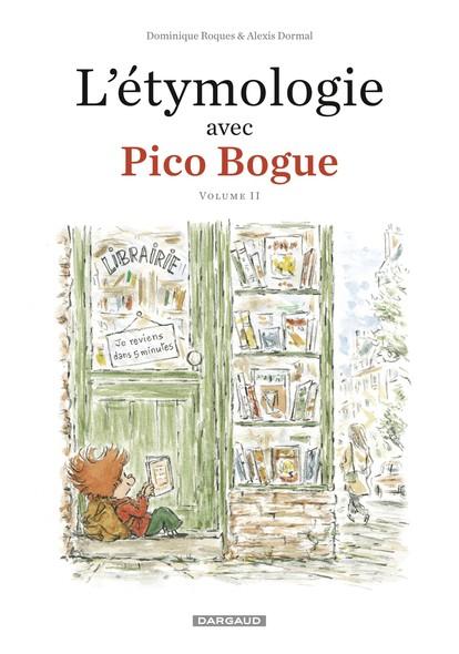 L'Etymologie avec Pico Bogue  - Tome 2