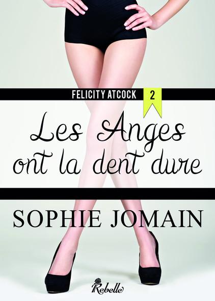Felicity Atcock : 2 - Les anges ont la dent dure