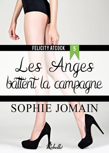Felicity Atcock : 5 - Les anges battent la campagne