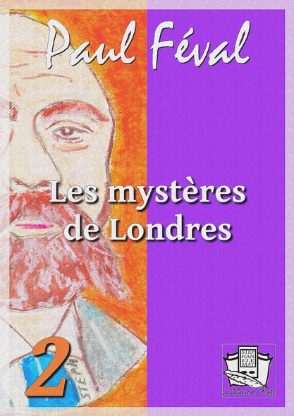 Les mystères de Londres : Tome II