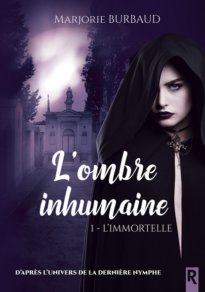 L'ombre inhumaine : 1 - L'immortelle