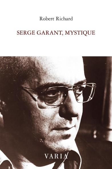 Serge Garant, mystique