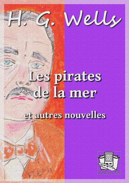 Les pirates de la mer : et autres nouvelles