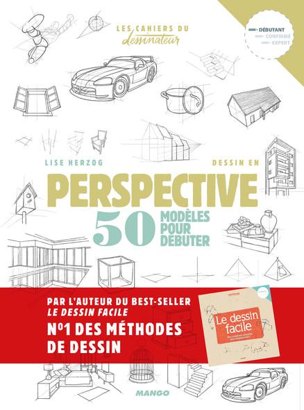 Dessin en perspective : 50 modèles pour débuter