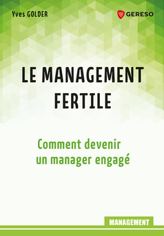 Le management fertile : Comment devenir un manager engagé | Yves GOLDER