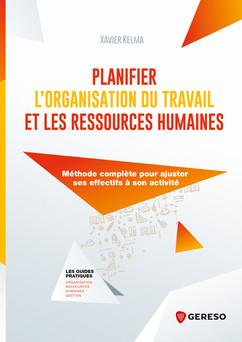 Planifier l'organisation du travail et les ressources humaines : Méthode complète pour ajuster ses objectifs à son activité | Xavier KELMA