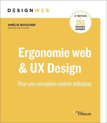 Ergonomie web et UX Design, 4e édition : Pour des sites web efficaces