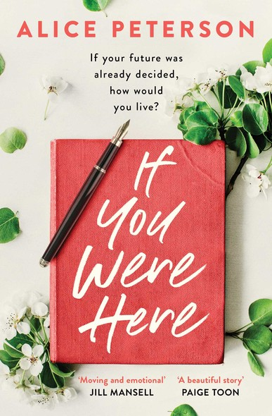 If You Were Here : An uplifting, feel-good story – full of life, love and hope!