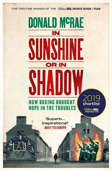 In Sunshine or in Shadow : Shortlisted for the William Hill Sports Book of the Year Prize
