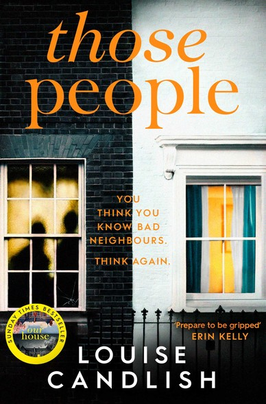 Those People : The gripping, compulsive new thriller from the bestselling author of Our House
