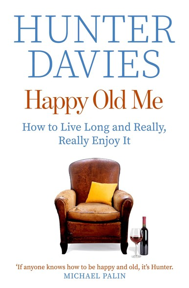 Happy Old Me : How to Live A Long Life, and Really Enjoy It