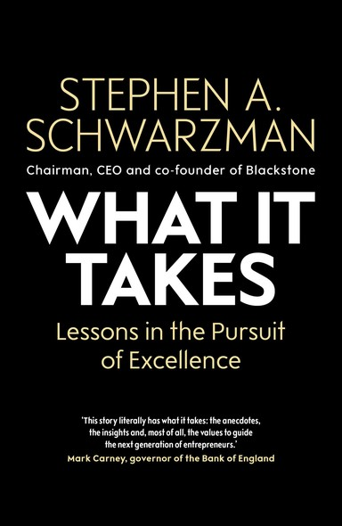 What It Takes : Lessons in the Pursuit of Excellence